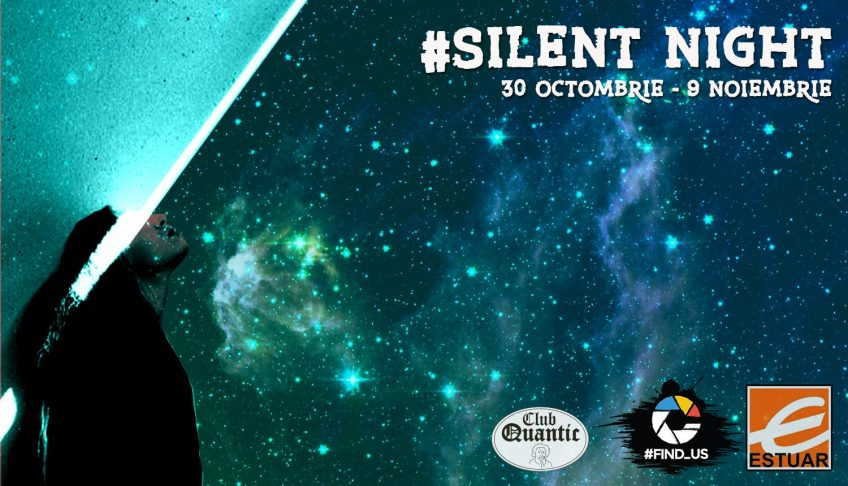 Silent Night in club Quantic – 30 octombrie 2017