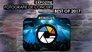 Expoziția de fotografie de concert #FIND_US – Best of 2017